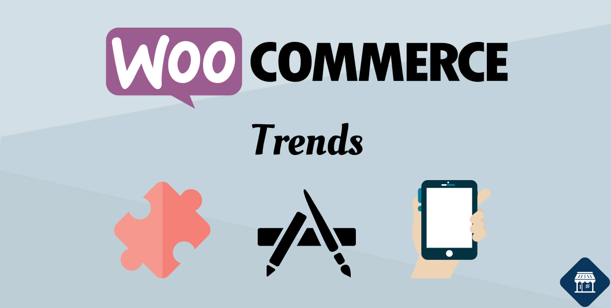 Latest Trends in Technology to Improve your WooCommerce Store